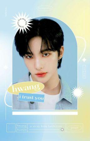 Hwang, I Trust You | Hwang Hyunjin [REVISI] by bigfairyfams