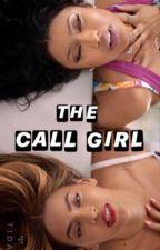The Call Girl- BeyNika by nikaXbey