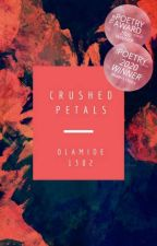 Crushed Petals [✓] by Olamide1302