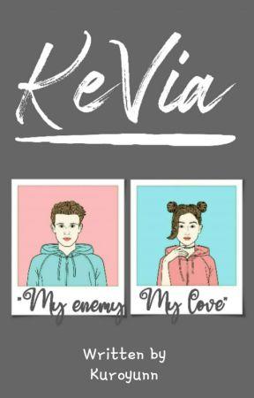 KeVia: My Enemy My Love(END) by Uyunkyn