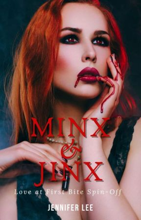Minx & Jinx [Love at First Bite #1.5 & #4.5] by _thewhitebunny_