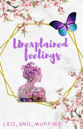 Unexplained Feelings by leo_and_muffins
