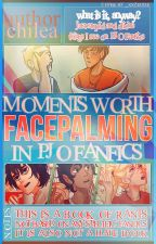 Moments Worth Facepalming in Percy Jackson Fanfics by Chilea