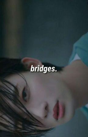 BRIDGES. - a.yt + j.ws by boyfrvmthemoon
