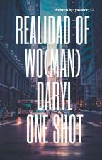 realidad of WO(MAN) Daryl  One Shot by yasmer_13
