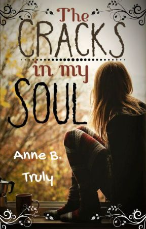 The Cracks in my Soul (My Testimony) by ReadingInHere