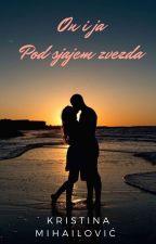 On i Ja, pod sjajem zvezda 🔚 by KristinaMihailovic