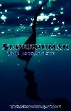 Superhuman Book One: The Discovery by TheBuddingAuthor