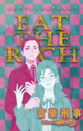 Eat the Rich  [ Daisuke Kambe x OC ]  ★  A Fugou Keiji Balance: Unlimited Story by captainryusui