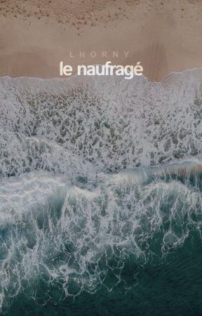 LE NAUFRAGÉ by lhorny