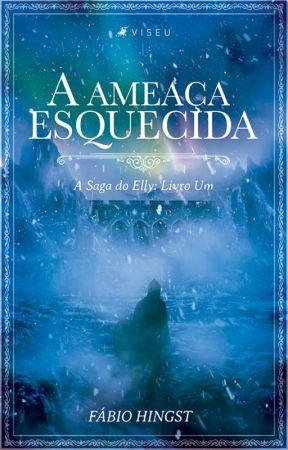 A AMEAÇA ESQUECIDA - A Saga do Elly: Livro Um by FabioHingst1