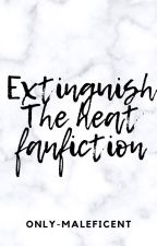 Extinguish The Heat Fanfiction by only-maleficent