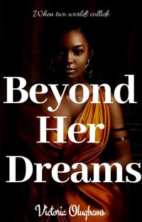 Beyond Her DREAMS🌟 {A Nigerian Romance} ✅ cover