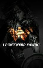 I Don't Need Saving- Wonder Woman x Reader by Vengeance_Knight