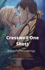 Cresswell One Shots by Queenoflostthings