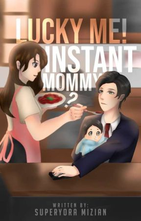 Lucky Me! Instant Mommy? [COMPLETED] by MiziAN19