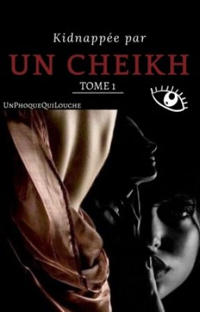 Kidnappée par un cheikh [TOME 1] TERMINÉ by UnPhoqueQuiLouche
