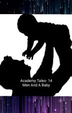 Academy Tales: 14 Men And A Baby by Obsessed_With_Cats