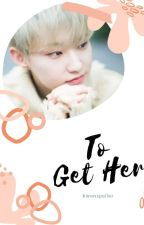 To Get Her [SEVENTEEN HOSHI] by kwonspoiler