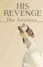 His Revenge Her Innocence by luvstory_lover