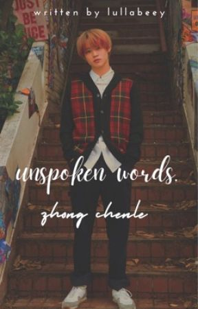 [✔️] unspoken words || zhong chenle  by lullabeey