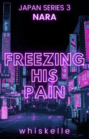 Freezing His Pain (Japan Series #3) by whiskelle