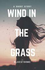 Wind In The Grass ✔️ by Bluestorme
