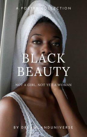 Black Beauty: Not a Girl, Not Yet a Woman by DreamlandUniverse