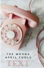 The Wrong April Fools text by imu_tiramisoo