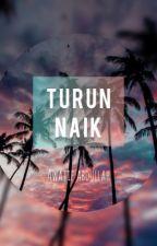 T U R U N   N A I K  by awatifabdullah