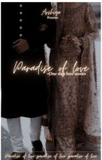 Paradise Of LOVE...! 《One-shots》 by Arshi_Star