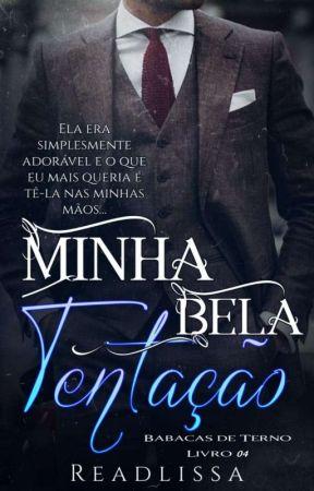 Minha Bela Tentação -Livro 4 Da Série: Babacas De Terno by readlissa