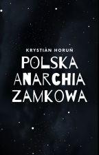 Polska Anarchia Zamkowa by KrystianHoru