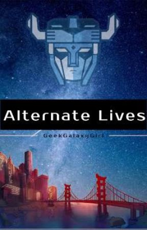 Alternate Lives by GeekGalaxyGirl