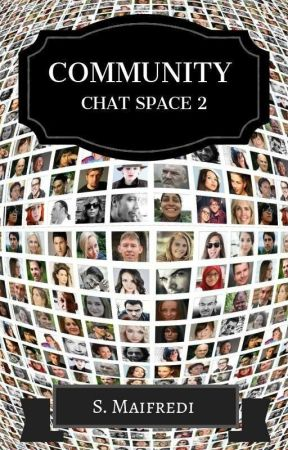 COMMUNITY CHAT SPACE 2 by Saraharley88