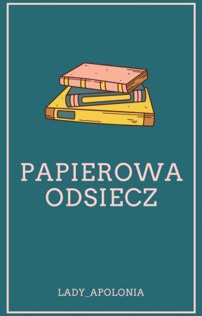 Papierowa odsiecz by lady_apolonia