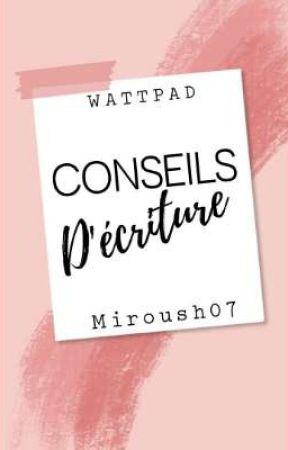 Conseils Pour Débuter Dans L'écriture Sur Wattpad by Miroush07