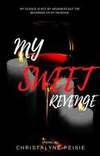 MY SWEET REVENGE by ChristalynePeisie