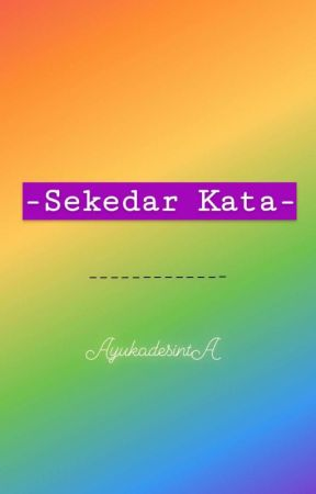 -Sekedar Kata- by AyukadesintA