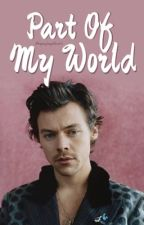 Part Of My World | H.S. by signofmyblood