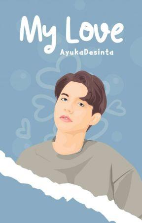 My Love by AyukadesintA