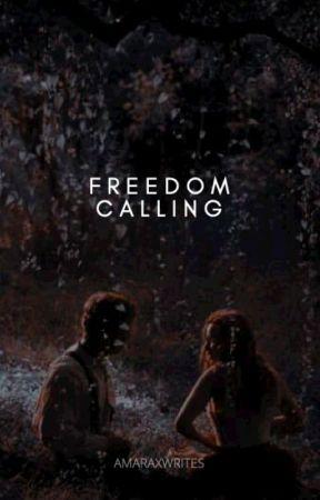 Freedom Calling ... ✔ by amaraxwrites