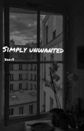 Simply Unwanted by bbrreeaana