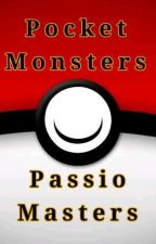 Pocket Monsters: Passio Masters by Ibrex2000