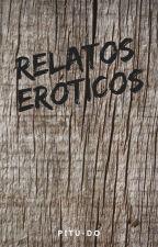 RELATOS ERÓTICOS by pitu-do
