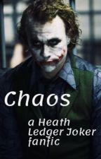 Chaos (A Heath Ledger Joker Fanfic) by laylamariesanders