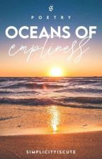 Oceans Of Emptiness  by Simplicityiscute