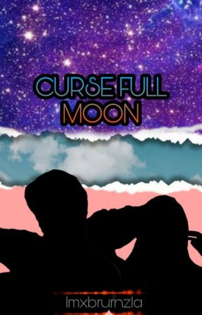CURSE FULL MOON (Selesai & Revisi) by Imxbrurnzla_