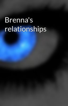 Brenna's relationships  by Scarred-Assassin
