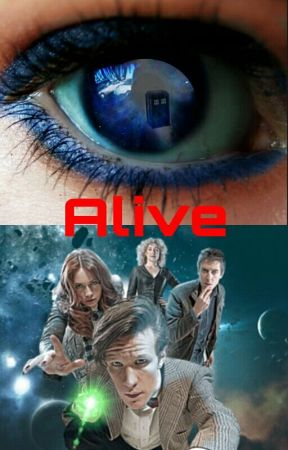 Alive (a Doctor Who fanfic) (11th Doctor) by bookworm210